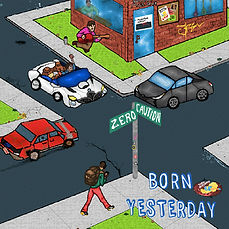 Zero Caution Born Yesterday Album.jpg