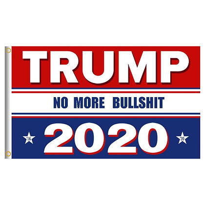 "6574 Trump 2020 ""No More Bullshit"" Campaign Flag"