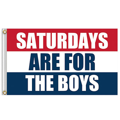 6581 Saturdays Are For The Boys Flag 3x5ft Banner Red White Blue