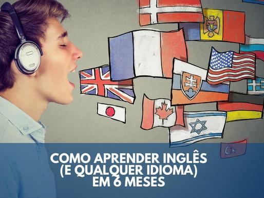 Como aprender inglês (e qualquer idioma) em seis meses
