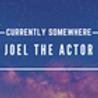 Joel The Actor