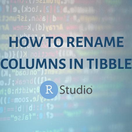 How to Rename Columns in Tibble RStudio