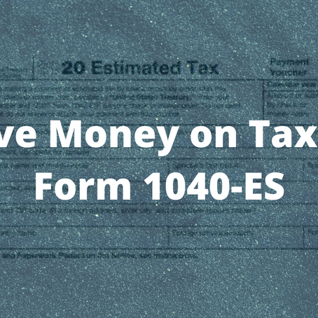 Save Money on Taxes: Form 1040-ES