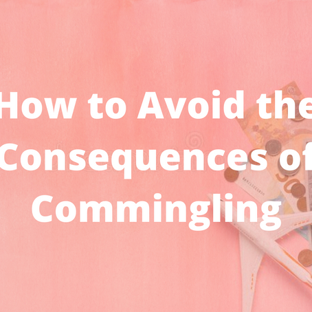 How to Avoid the Consequences of Commingling