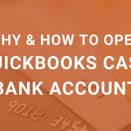 Why and How to Open a Quickbooks Cash Bank Account
