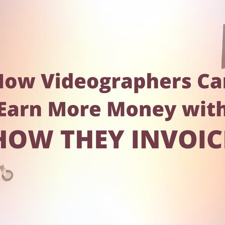 How Videographers Can Earn More Money With How They Invoice