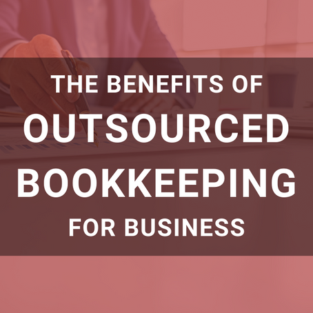 The Benefits of Outsourced Bookkeeping for Businesses