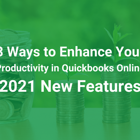3 Ways to Enhance Your Productivity in Quickbooks Online           [2021 New Features]