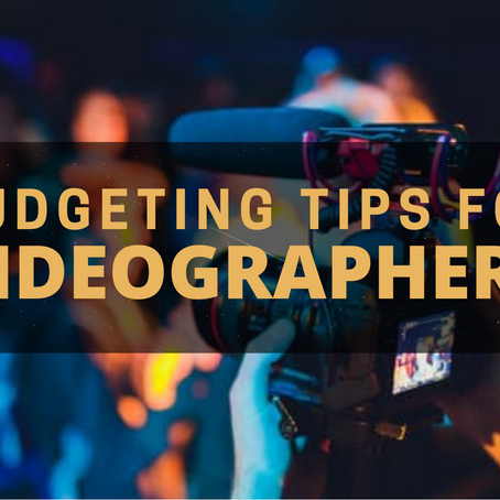 Budgeting Tips for Videographers