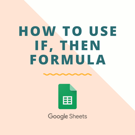 How to Use If, Then Formula in Google Sheets