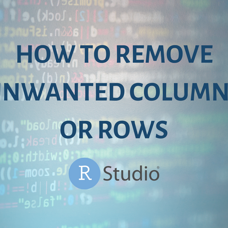 How to Remove Unwanted Columns & Rows in RStudio