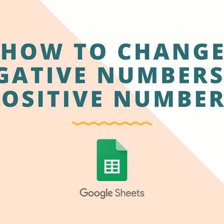 How to Change Negative to Positive Numbers in Google Sheets