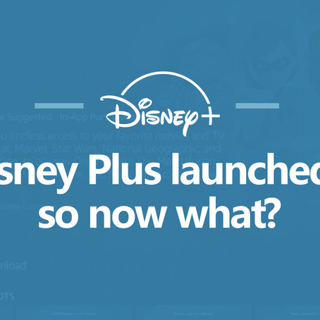 Disney Plus launched... so now what?