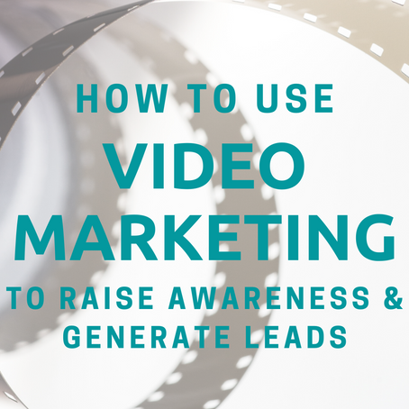 How to Use Video Marketing to Raise Awareness and Generate More Leads