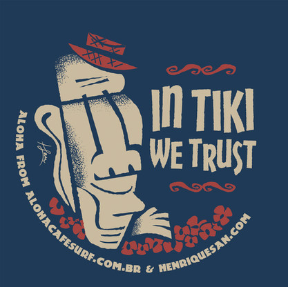 IN TIKI WE TRUST
