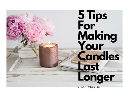 5 Tips For Making Your Candles Last Longer