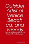 Outsider Artist of Venice Beach ca. and Friends by S.L.Brantley.jpg
