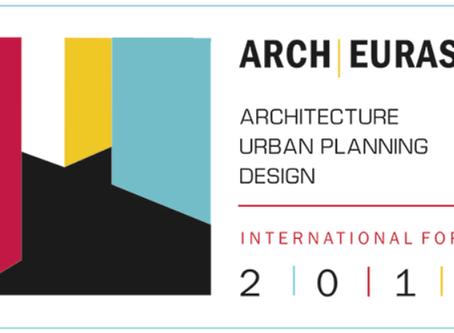 Первый международный форум архитектуры, градостроительства и дизайна «АРХЕВРАЗИЯ 2018»