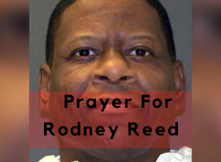 My Personal Prayer For Rodney Reed