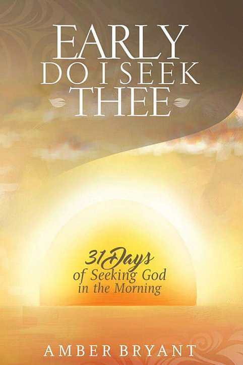 Early Do I Seek Thee (Book)