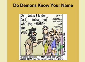 You Have The Power To Cast Out Demons Part 2: Do Demons Know Your Name