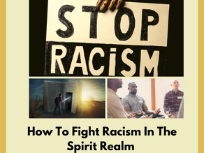 How To Fight Racism In The Spirit Realm Part 2