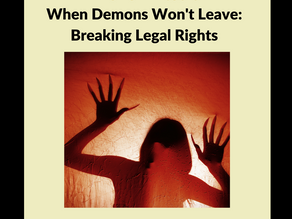 When Demons Won't Leave: Breaking Legal Rights