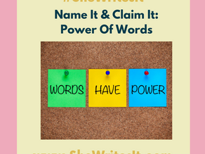Name It & Claim It: Power Of Words