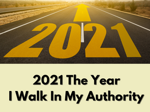 2021: The Year I Walk In My Authority
