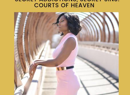 Secret Addictions, Secret Sins: Courts of Heaven
