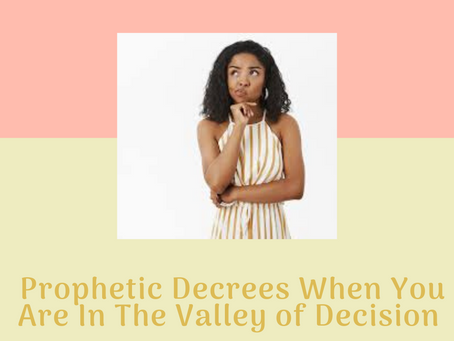Prophetic Decrees When You Are In The Valley of Decision
