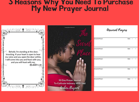 3 Reasons Why You Need To Purchase My New Prayer Journal