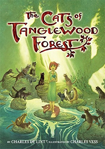 The Cats of Tanglewood Forest and Seven Wild Sisters by Charles de Lint