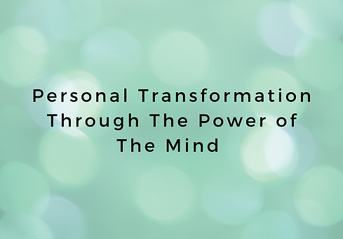 Personal Transformation Through The Powe
