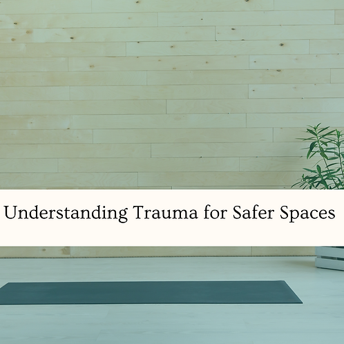 20Hr Understanding Trauma for Safer Spaces (All Locations)
