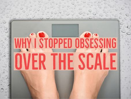 Why I Stopped Obsessing Over The Scale