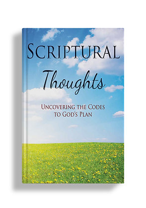 Scriptural Thoughts: Uncovering the Codes to God's Plan
