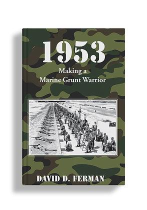 1953: Making a Marine Grunt Warrior