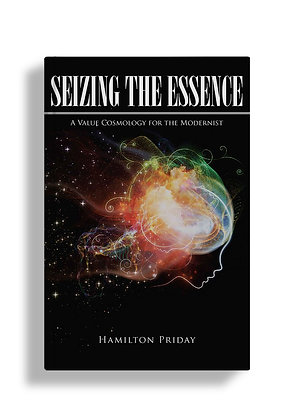 Seizing the Essence: A Value Cosmology for the Modernist