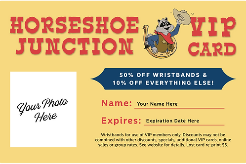 Horseshoe Junction VIP Card ($24.95 +tax)
