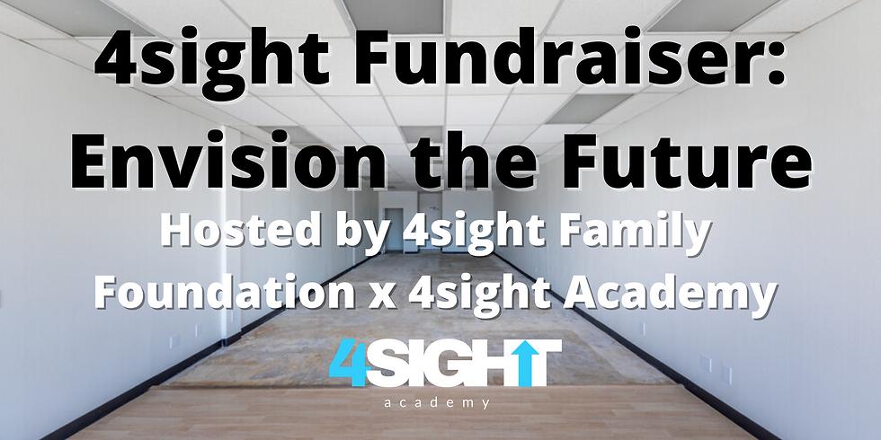 4sight Fundraiser: Envision the Future