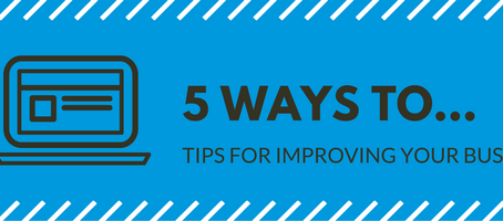 5 WAYS TO... Make 2017 better for your business.