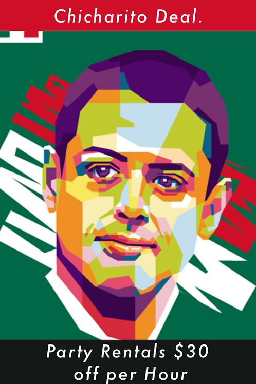 Chicharito Deal. Get $30 off per hour for party rentals