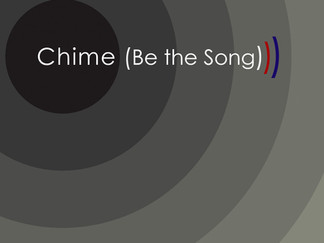 """""""Chime (Be the Song)"""" - New Single Out TODAY!"""