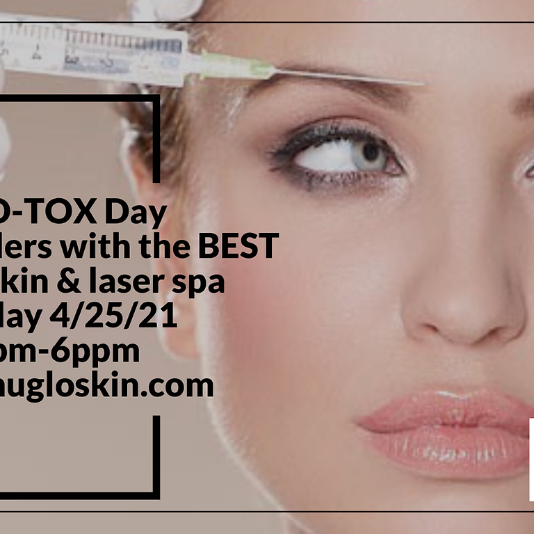 💉👄 GLO-TOX Day👄💉 Botox/fillers with the BEST!