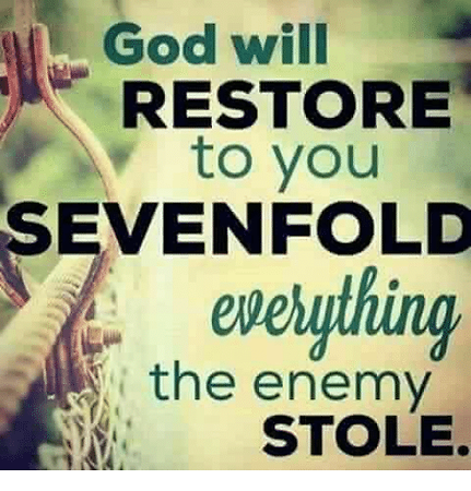 god-will-restore-to-you-sevenfold-i-the-
