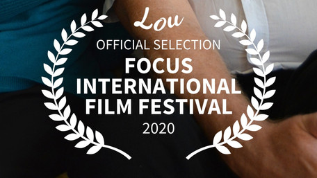 FESTIVAL UPDATE - Lou has been selected for Focus!