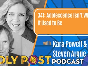 Episode 341: Adolescence Isn't What It Used to Be with Kara Powell & Steven Argue