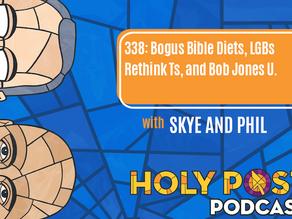 Episode 338: Bogus Bible Diets, LGBs Rethink Ts, and Bob Jones U.