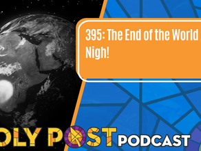 Episode 395: The End of the World is Nigh!